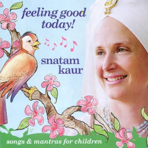 Feeling Good Today - Snatam Kaur