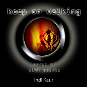 Songs of Sikh Saints - Indi Kaur